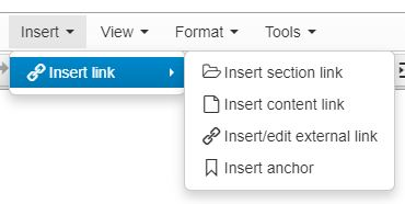The Insert Menu in the text editor includes one first-level action to Insert link and a submenu of actions: Insert section link, Insert content link, Insert/edit external link and Insert anchor.