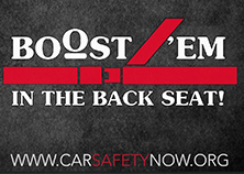 "The Boost 'em in the Back Seat video conveys the power of crash forces to motivate parents on booster seat use for older children. The research-supported video illustrates the danger of prematurely transitioning children to an adult seat belt before they are 4'9"" tall."